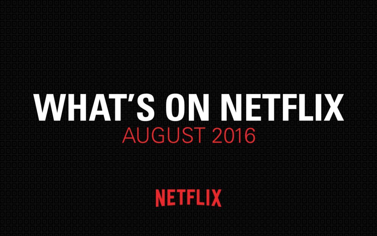 Netflix August 2016