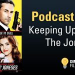 "Keeping Up With The Joneses Review with special guest Thomas ""The Tank"" 